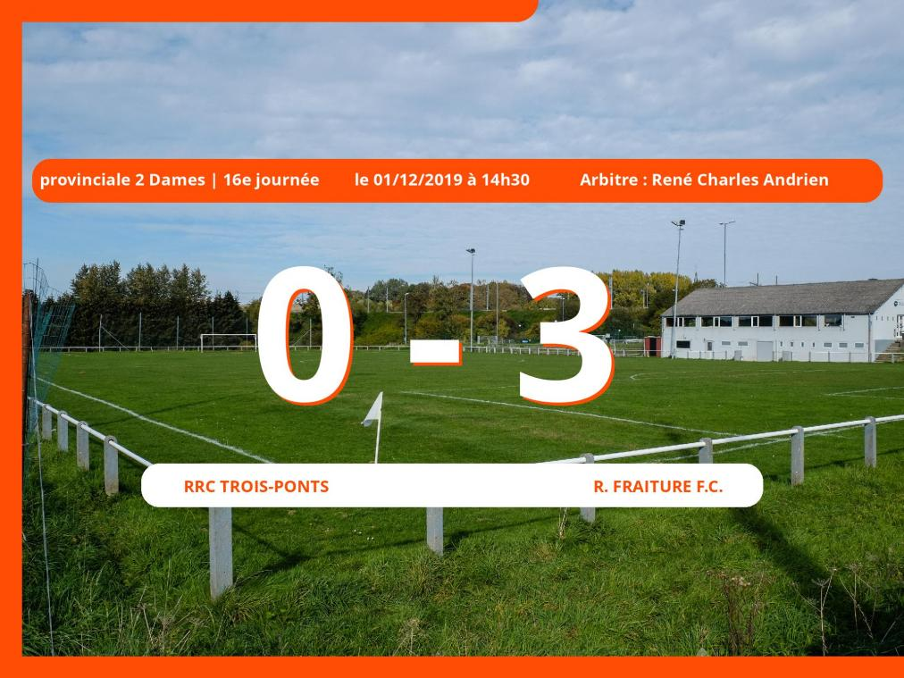 Provinciale 1 Dames (Liege): succès 0-3 du Royal Fraiture Football Club face au Rrc Trois-Ponts