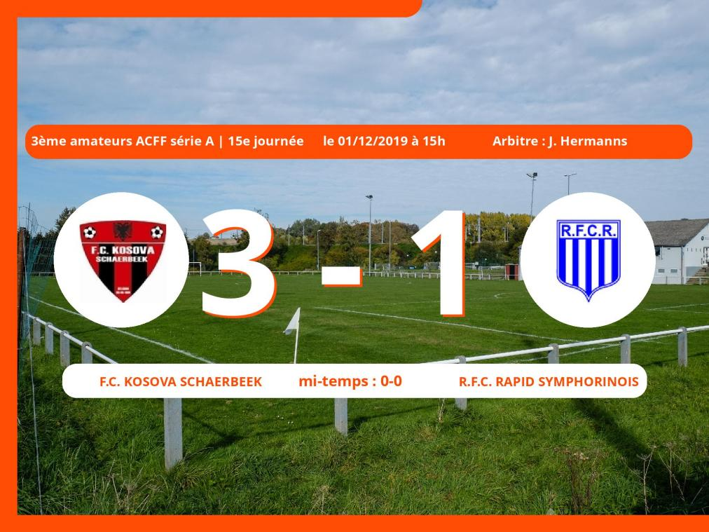 3<sup>ème</sup> amateurs ACFF série A (Nationale): succès 3-1 du Football Club Kosova Schaerbeek face au Royal Football Club Rapid Symphorinois