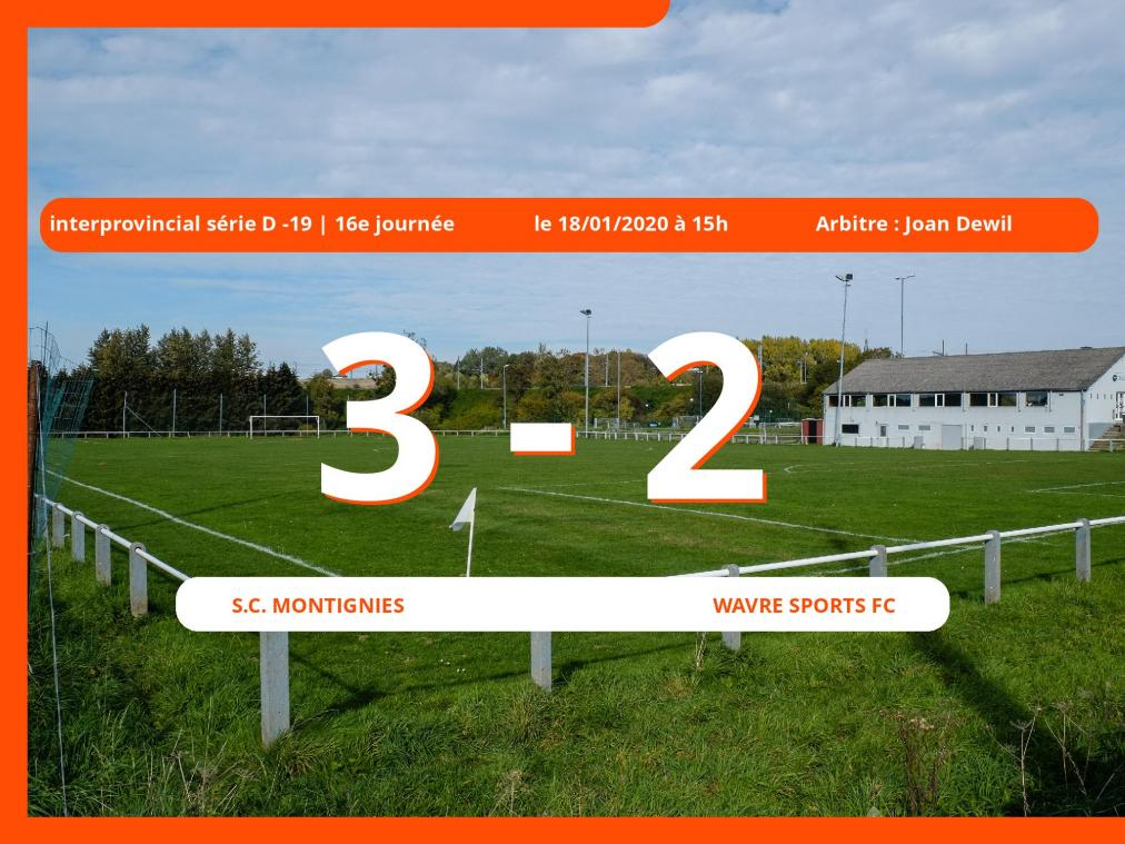 Interprovincial série D -19 (Nationale) : succès 3-2 du S.C. Montignies face au Wavre Sports FC