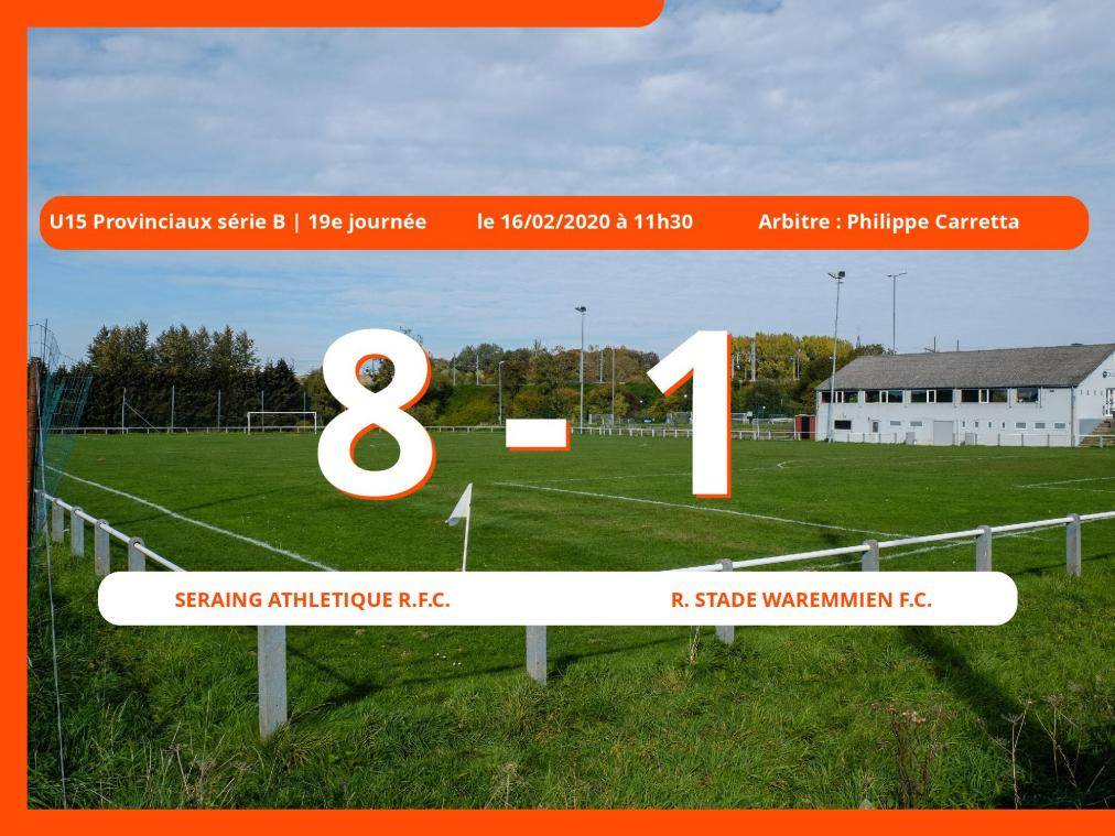 U15 Provinciaux série B (Liege) : succès 8-1 du Seraing Athlétique R.Football Club face au Royal Stade Waremmien Football Club