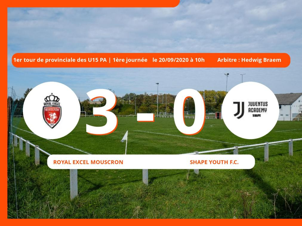 1<sup>er</sup> tour de provinciale des U15 PA (Hainaut) : 3-0 pour le Royal Excel Mouscron contre le Shape Youth Football Club
