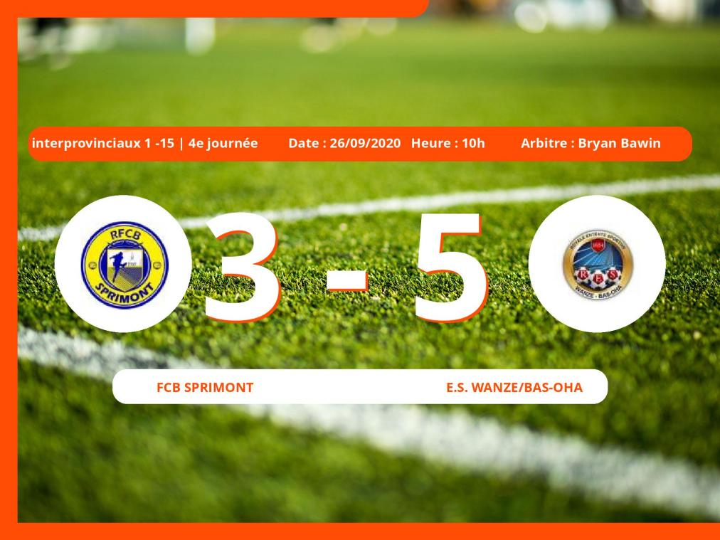 Le FCB Sprimont s'incline devant l'E.S. Wanze/Bas-Oha en Interprovinciaux 1 -15 (Nationale) : 3-5