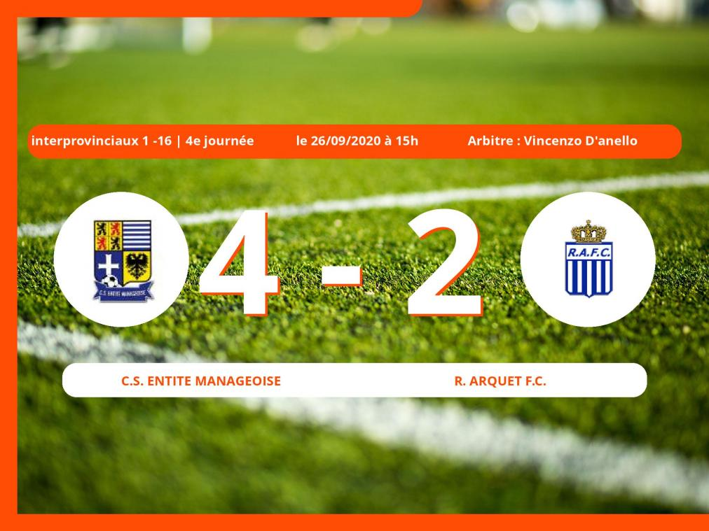 Le Royal Arquet Football Club s'incline devant le C.S. Entite Manageoise en Interprovinciaux 1 -16 (Nationale) : 4-2