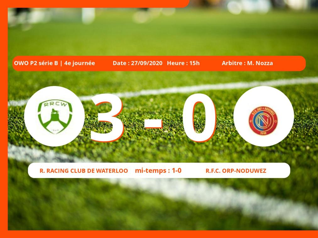 Le Royal Football Club Orp-Noduwez s'incline devant le Royal Racing Club de Waterloo en OWO P2 série B (Brabant ACFF/Bruxelles ) : 3-0