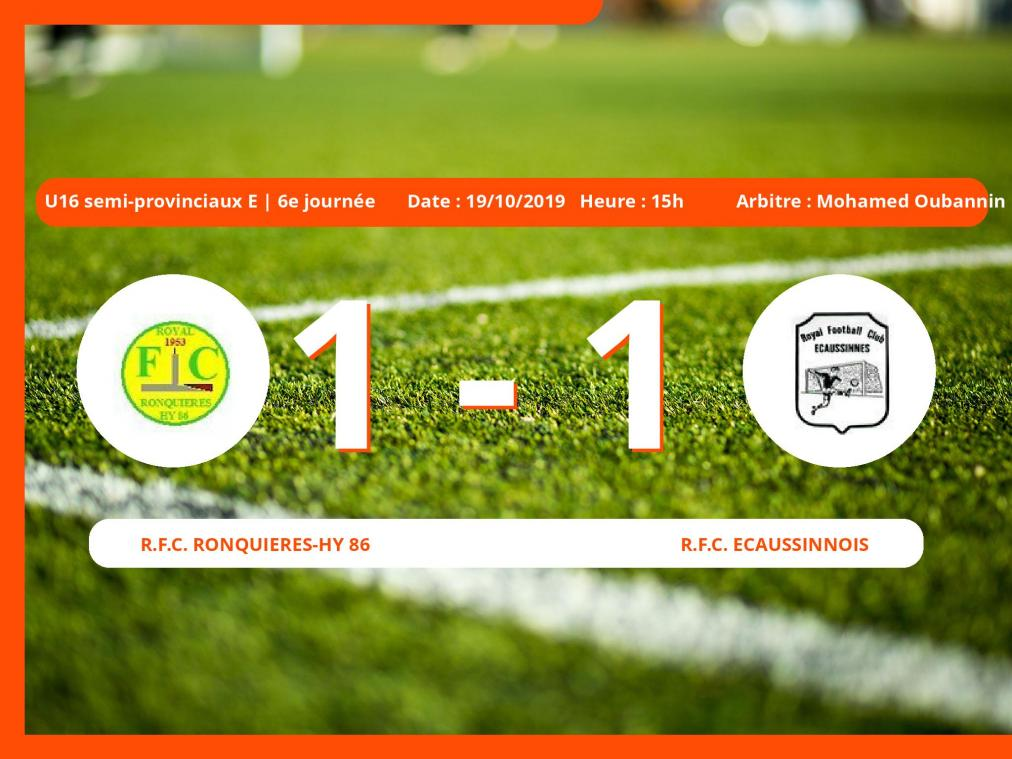 U16 semi-provinciaux E (Hainaut): égalité 1-1 entre le Royal Football Club Ronquières-Hy 86 et le Royal Football Club Ecaussinnois