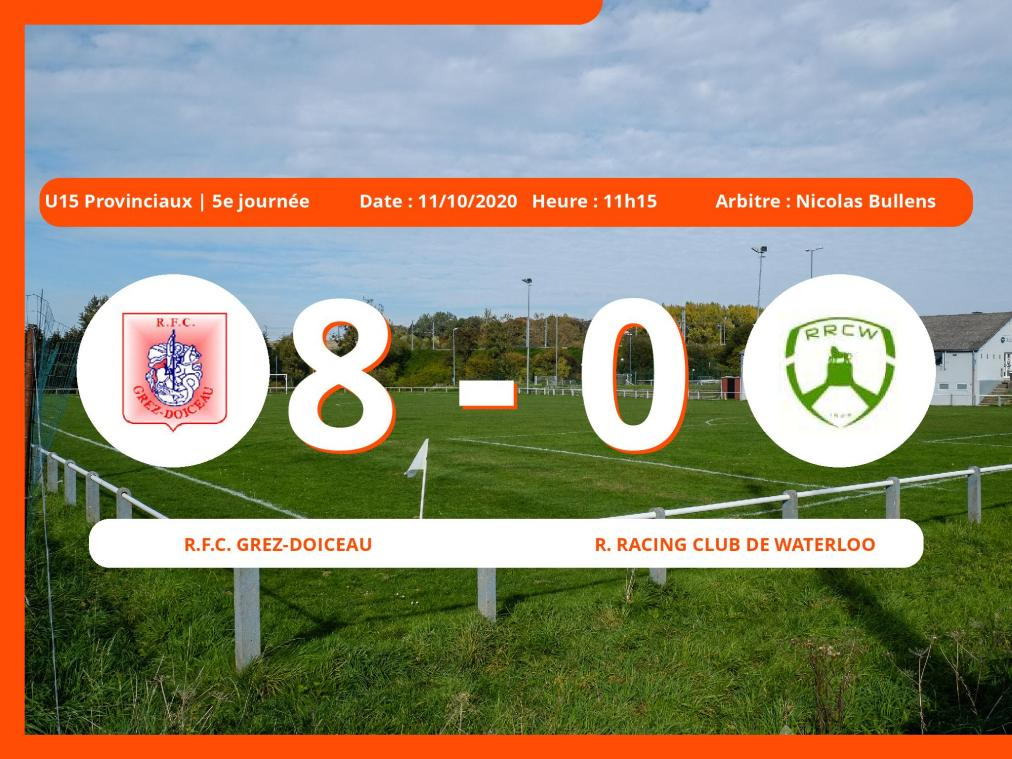 U15 Provinciaux (Brabant ACFF/Bruxelles) : grosse victoire 8 à 0 pour le Royal Football Club Grez-Doiceau contre le Royal Racing Club de Waterloo